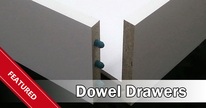 Premade Dowel Drawers