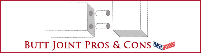 Butt Joint Pros & Cons