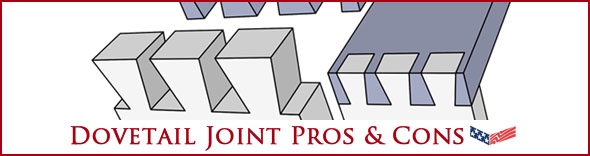 Dovetail Joint Pros & Cons