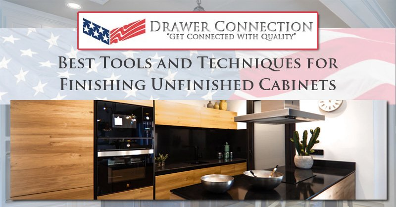 Best Tools and Techniques for Finishing Unfinished Cabinets - DC ...