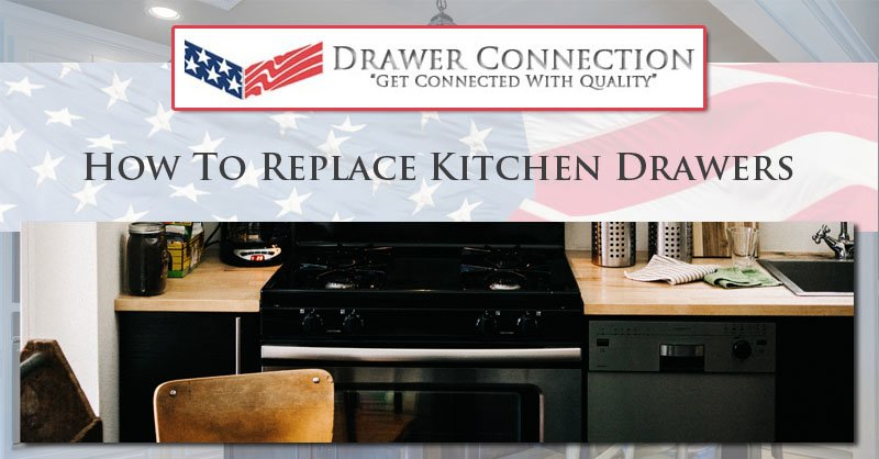 How To Replace Kitchen Drawers